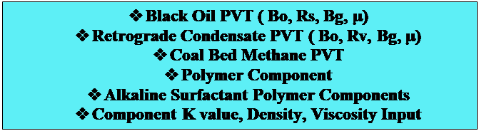 Text Box: v	Black Oil PVT ( Bo, Rs, Bg, µ)